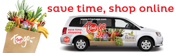 Shop online for delivery or free pickup with TrigsToGo here. Click now to visit our ecommerce area.