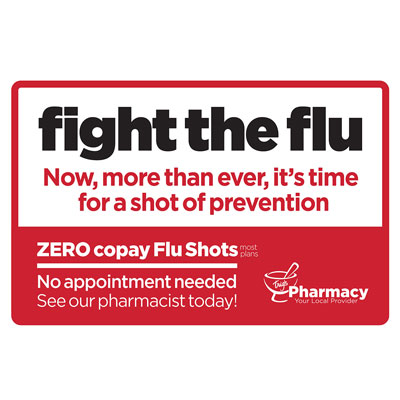 GET YOUR FLU SHOTS! See your Trig's Pharmacist for details.